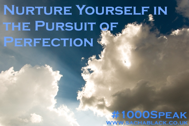 Nurture Yourself in The Pursuit of Perfection #1000speak