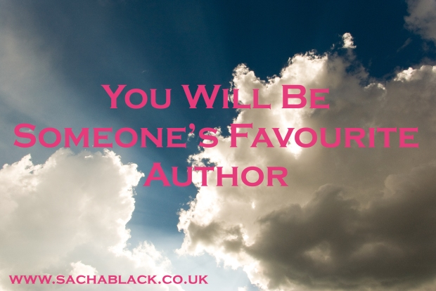 You Will Be Someone's Favourite Author