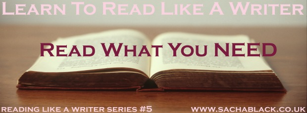 Learn To Read Like A Writer - Read what you NEED