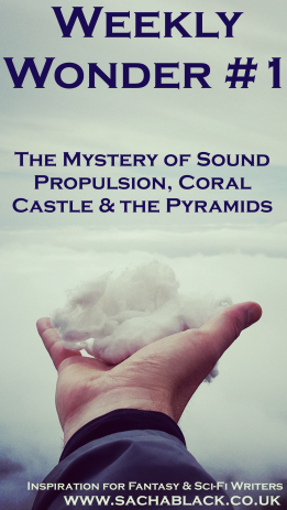 The Mystery of Sound Propulsion, Coral Castle & the Pyramids - Weekly Wonder #1