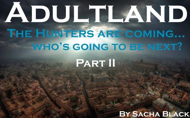 Adultland Part II