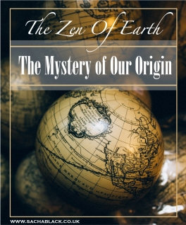 Mystery of Our Origin